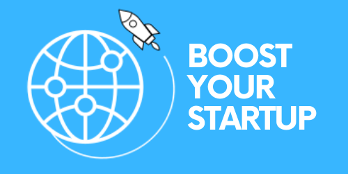 BOOST YOUR STARTUP